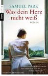Was dein Herz nicht weiß: Roman (German Edition)
