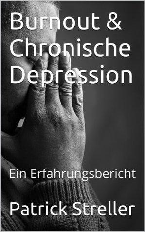 Burnout & Chronische Depression  by  Patrick Streller