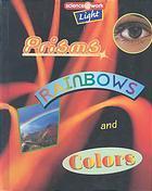 Light: Prisms, Rainbows, and Colors Gina L. Hamilton