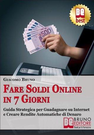 Fare Soldi Online in 7 Giorni (Crescita finanziaria) Giacomo Bruno