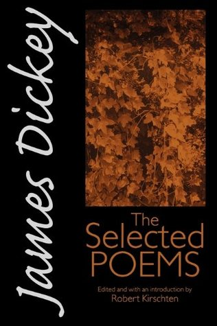 James Dickey: The Selected Poems James Dickey