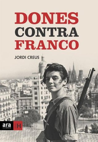 Dones contra Franco (Sèrie H)  by  Jordi Creus