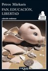 Pan, educación, libertad (Spanish Edition)