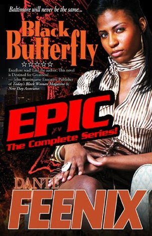 Black Butterfly EPIC: Complete Series (All 5 books in one)  by  Dante Feenix
