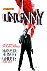 Uncanny, Volume 1: Season of Hungry Ghosts