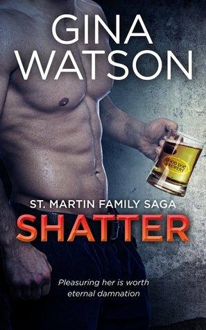 St. Martin Family Saga 3 - Shatter - Gina Watson