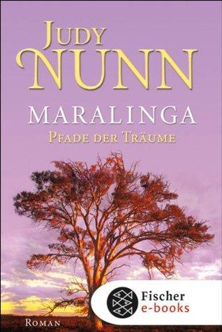 Maralinga - Pfade der Träume: Roman Judy Nunn