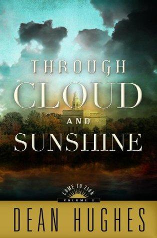 Come to Zion, vol. 2: Through Cloud and Sunshine Dean Hughes