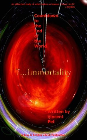 7. Immortality  by  Vincent Pet