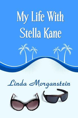 My Life With Stella Kane Linda Morganstein