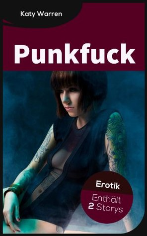 Punkfuck (Erotic Double Feature II) Katy Warren