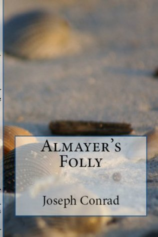 Joseph Conrads Lingard Trilogy: Almayers Folly, An Outcast of the Islands & The Rescue  by  Joseph Conrad