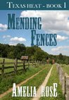Mending Fences (Texas Heat, #1)