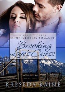 Breaking Loves Curse (Bandit Creek, #29) Kreseda Kaine