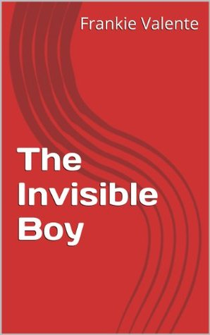 The Invisible Boy  by  Frankie Valente