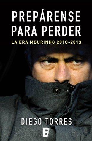 Prepárense para perder  by  Diego Torres