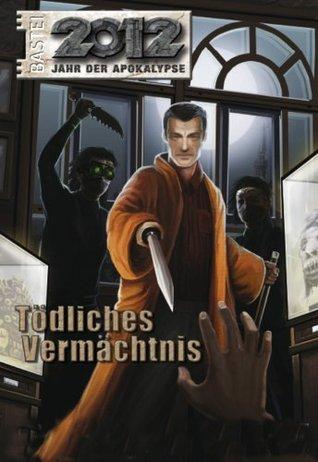 2012 - Folge 03: Tödliches Vermächtnis  by  Hubert Haensel