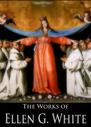 The Works of Ellen G. White: Steps to Christ, The Acts of the Apostles, The Desire of Ages, The Great Controversy Between Christ and Satan, The Story of ... (5 Books With Active Table of Contents)  by  Ellen G. White