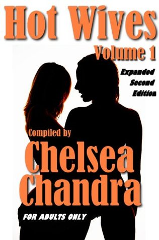Hot Wives, Volume 1 (2nd Edition) Chelsea Chandra