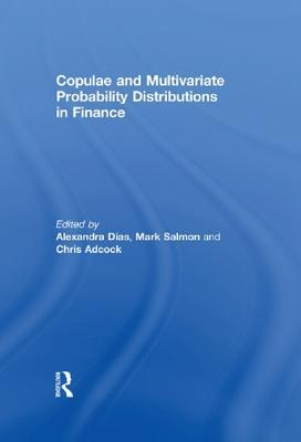 Copulae and Multivariate Probability Distributions in Finance Alexandra Dias