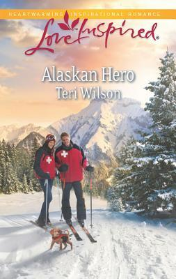Alaskan Hero by Teri Wilson