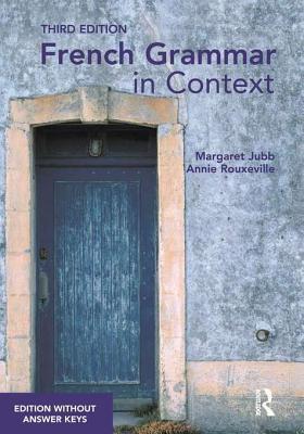 French Grammar in Context Ttu Ed  by  Margaret Jubb