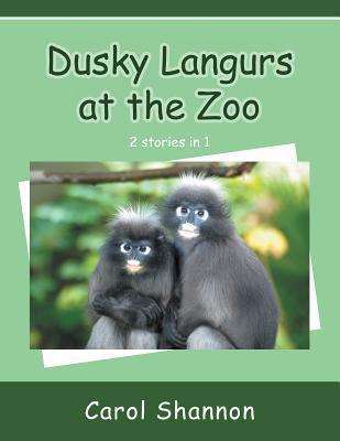 Dusky Langurs at the Zoo Carol Shannon