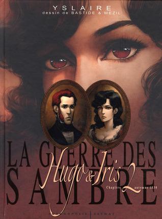 Automne 1830, la passion selon Iris (La Guerre des Sambre : Hugo et Iris #2)