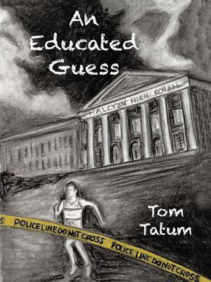 An Educated Guess Tom Tatum