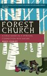 Forest Church: A Field Guide to a Spiritual Connection with Nature