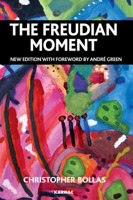 The Freudian Moment  by  Christopher Bollas
