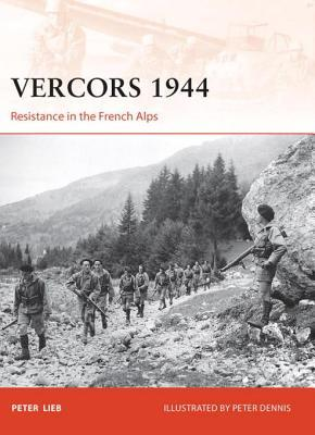Vercors 1944: Resistance in the French Alps Peter Lieb