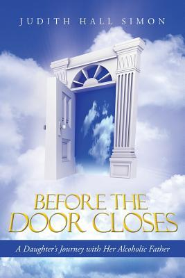 Before the Door Closes by Judith Hall Simon