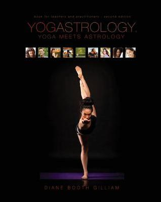 Yogastrology: Yoga Meets Astrology  by  Ma E-Ryt Booth Gilliam  Diane