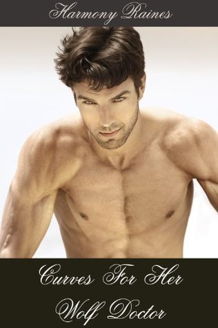 Curves For Her Wolf Doctor (The Greystone Wolves - BBW Paranormal Erotic Romance)