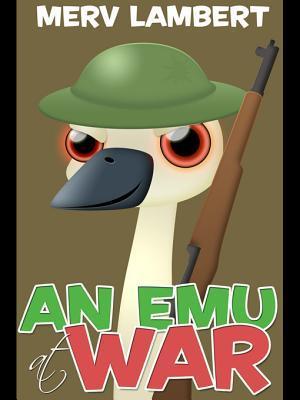 An Emu at War  by  Merv Lambert