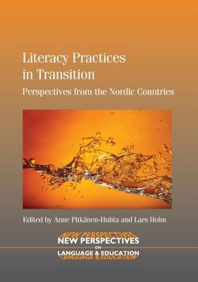 Literacy Practices in Transition: Perspectives from the Nordic Countries Anne Pitk Nen-Huhta
