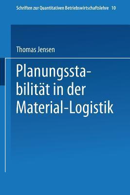Planungsstabilitat in Der Material-Logistik Thomas Jensen
