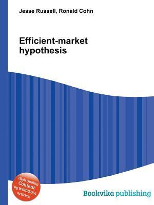 Efficient-Market Hypothesis  by  Ronald Cohn