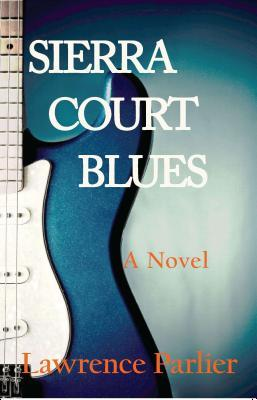 Sierra Court Blues-A Novel
