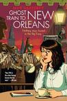 The Ghost Train to New Orleans (The Shambling Guides, #2)