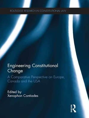 Engineering Constitutional Change: A Comparative Perspective on Europe, Canada and the USA  by  Xenophon Contiades