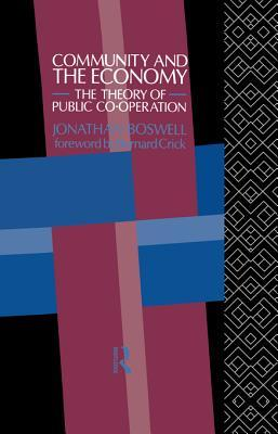 Community and the Economy: The Theory of Public Co-Operation Jonathan Boswell