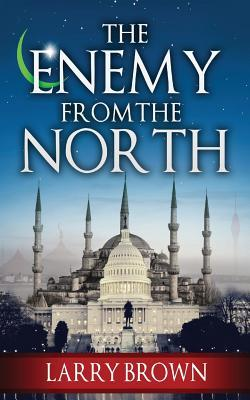 Enemy from the North  by  Larry  Brown
