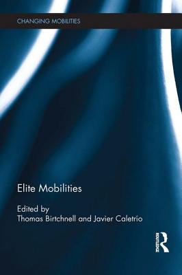 Elite Mobilities Thomas Birtchnell