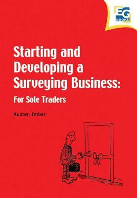 Starting and Developing a Surveying Business  by  Austen Imber