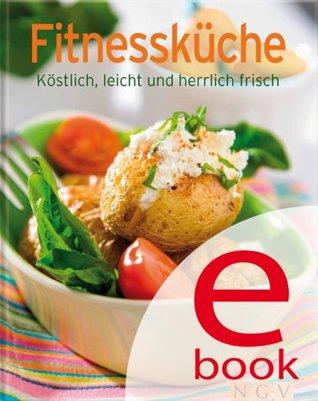 Fitnessküche: Die besten Rezepte in einem Kochbuch  by  Naumann & Göbel Verlag