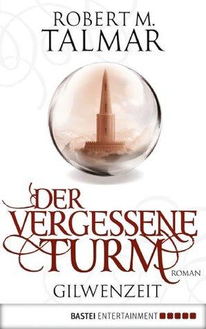 Der vergessene Turm: Roman  by  Robert M. Talmar
