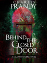 Behind the Closed Door (Detective Jacob Hayden Series, #2)