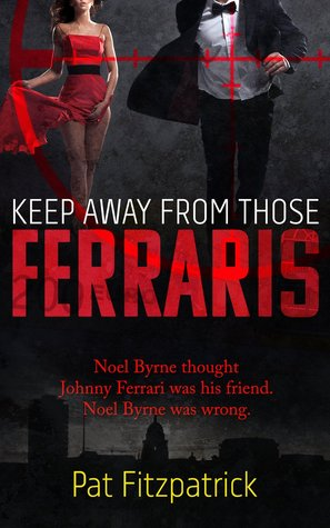 Keep Away from those Ferraris by Pat Fitzpatrick